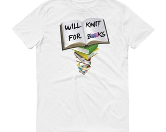 Will Knit for Books Short-Sleeve T-Shirt. Perfect gift!