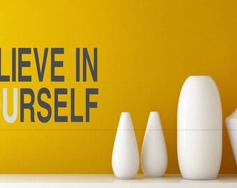 Believe in Yourself-Vinyl Decal, Vinyl Sticker, Be Yourself, Home Decor, Vinyl Decor