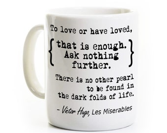 Les Miserables Quote Coffee Mug - Les Mis - Gift for Broadway Fan - To Love Or Have Loved