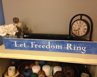 Let Freedom Ring, July 4th decor, Independence day, Fourth of July, Americana, American decor
