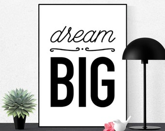 Dream Big, Typography Print, Printable Art, Scandinavian Prints, Inspirational Quote, Modern Wall Art, Black and White, Instant Download