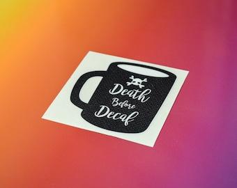 Death Before Decaf Coffee Vinyl Sticker