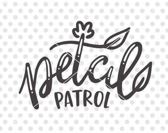 Petal Patrol SVG Cutting File, Wedding Svg Cutting File, Flower Girl Svg, Bride Svg Cut File, Bridal SVG Cut File, DIY Bridal Party Gift