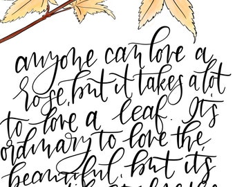 Love a Leaf Quote|Inspirational|Beauty| Love| Digital Download|Printable