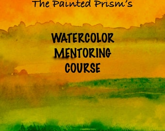 WATERCOLOR MENTORING COURSE - Online Art Workshop - with Artist/Teacher, Pat Howard - Personalized Watercolor Course