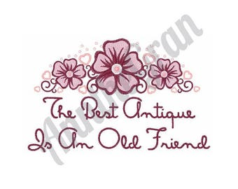 Floral Friendship Design - Machine Embroidery Design, The Best Antique Is An Old Friend