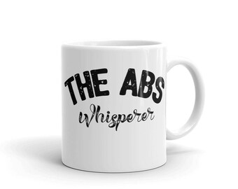 The Abs Whisperer Mug made in the USA