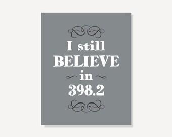 I Still Believe in 398.2 Typographic Print Dewey Decimal System Fairy Tale