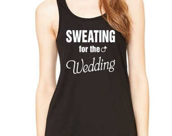 Sweating for the Wedding Tank Top. Workout Tank. Gym Tank. Workout Shirt. Gym Shirt. Running Shirt. Running Tank. Wedding Shirt