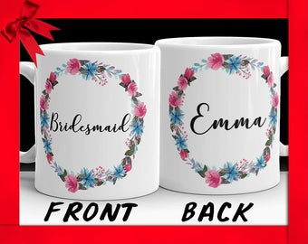 Personalized Bridesmaid Coffee Mug - Custom Wedding Favors Gift For Bridesmaid Wedding Day Gifts Bridesmaid Gifts For Bridal Shower Floral