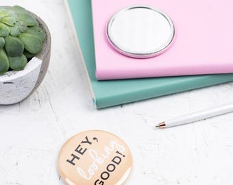 pocket mirror - mirror - hey, looking good - Hand Mirror - Stocking Filler - Gifts - Fun Gift - Gifts for her - gift for women