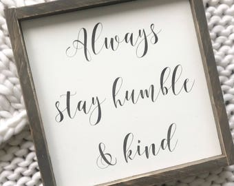 Always stay humble and kind |modern farmhouse| wood sign| handmade| stencil| home decor| wall art
