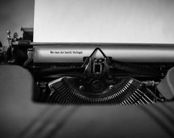 "typewriter photo, inspirational, black &  white, encouraging, motivational art- 8x12 or 5x7 photograph, ""we can do hard things"""