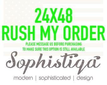 24x48 - Rush Production - Rush My Order