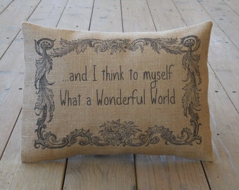 Wonderful World Burlap Pillow,  song lyric pillow, music accent, Farmhouse Pillows, Saying 9, INSERT INCLUDED