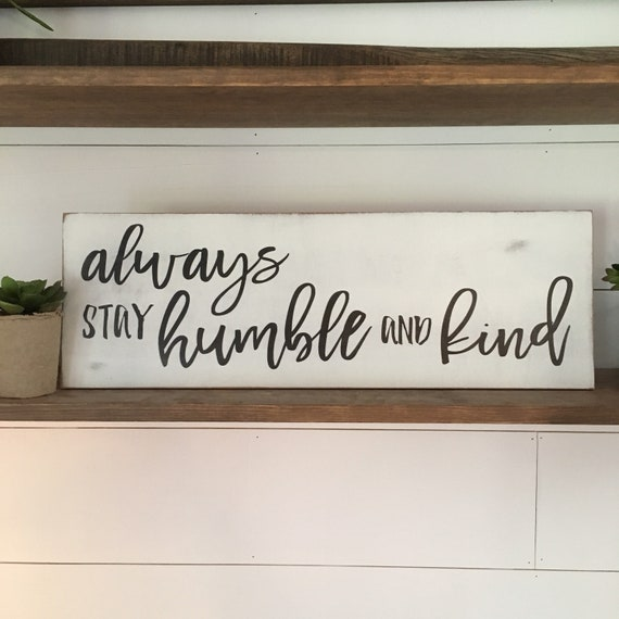 "NEW!!! unframed Humble and Kind 8""x24"" sign 