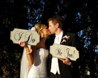 I DO wedding sign Me too shabby rustic wedding signs, woodland wedding signs, woodsy wedding signs, photo op signs, wedding planner