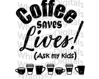 Coffee Saves Lives SVG Digital Download Cut File, Vinyl Cutting Design, Home Decor File for Digital Cutting Machines, Coffee Cup Border