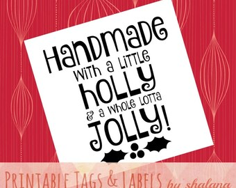 "Printable PDF Christmas Tags for DIY Handmade - ""Handmade with a Little Holly and a Whole Lotta Jolly"" Whimsical Square Labels for Crafts"