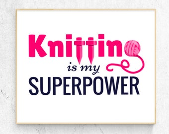 Knitting is my Superpower Art Print ~Pink~, Instant Download Printable, Knitter Typography