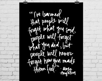"""DIGITAL PRINT - Maya Angelou Quote - """"I've learned that people..."""""""