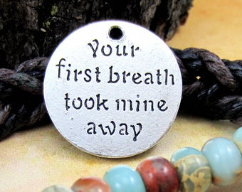 6 Antique silver charm 25mm round message Mothers message your first breath took mine away new Mama charms Bus (EE7),