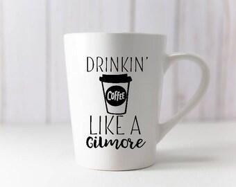 Drinkin Coffee Like a Gilmore Girl//Latte Mug//