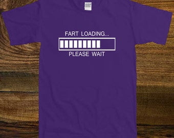 Fart Loading - funny t shirt Tee t-shirt , Father's Day Gift, birthday gift, available for men's women's awesome tshirt  SM-00031