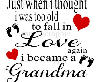 Just When I Thought - Grandma - SVG Cutting File