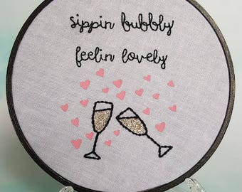 Sippin Bubbly Feelin Lovely embroidery hoop - stitching, cross stitch, bordado