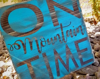 "Handpainted ""On Mountain Time"" rustic wood sign- Perfect for the outdoors enthusiast, hiker, camper, or lover of the West! Fishing"