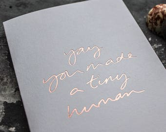 Yay You Made A Tiny Human - New Baby, New Born, Baby Shower Handpressed Rose Gold Foil Card