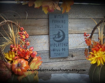 Halloween Decor/Witch Parking Only, Violators will be Toad/Funny Sign/Fall Decor/Halloween Sign