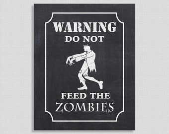 Warning Do Not Feed The Zombies Halloween Sign, Chalkboard Party Signage, Halloween Party Decor, INSTANT PRINTABLE