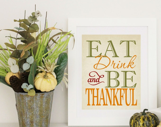 Thanksgiving Decor -  EAT Drink & Be THANKFUL - Thanksgiving Word Art -  8x10 PDF Instant  Download