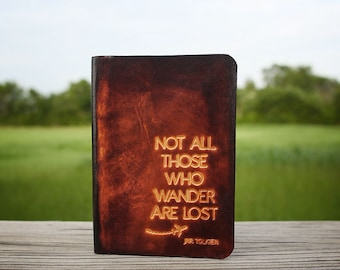 Leather Passport Cover, Personalized Passport Holder, Not All Those Who Wander Are Lost, Travel Gift, Travel Wallet, Not All Who Wander