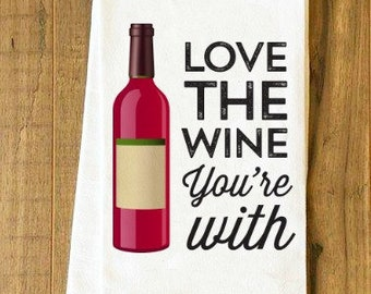 Love the Wine You're With Towel