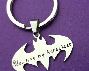 You are my Superhero Bat Keychain - Hand Stamped Personalized Key Chain - Key Ring Gift for Dad