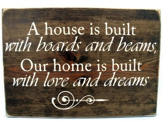 Wood Wall Word Art Rustic Sign Home Decor - A House is Built With Boards and Beams Our Home is Built With Love (#1069)