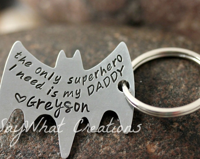 "Superhero Key Chain ""the only superhero I need is my daddy"" Batman key chain"
