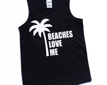 Beaches Love Me, hip hop shirt, palm tree shirt, beach shirt, kids tank, boys tank, baby shirt, summer shirt, toddler tank