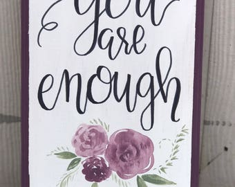 You are enough hand painted wood sign wall decor | handpainted wildflower wood sign | hand painted wood wall decor | wall decor