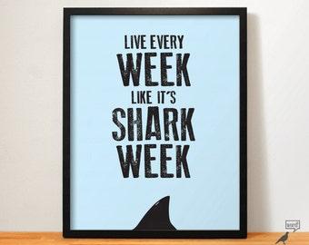 Shark Week Poster Shark Party Shark Decor Shark Week Print Shark Week Quote Shark Wall Decor Shark Print Shark Gift Shark Poster Shark Art