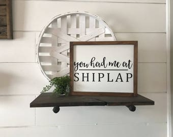 You Had Me At Shiplap Farmhouse Wood Sign | Hand Painted Wood Sign | Fixer Upper Style | Distressed Wood Sign