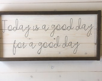 Good Day for a Good Day Sign | Bedroom Sign | Farmhouse Decor | Handcrafted Wood Sign | A Simple Impression