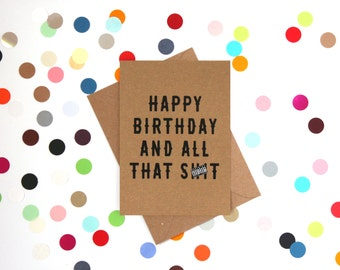 Funny Birthday Card, Funny Birthday Card Friend, Funny Friend Birthday Card, Funny card: Happy Birthday and all that sh!t.