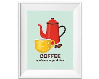 Coffee poster, Coffee print, Coffee wall art, Coffee quotes, Kitchen wall art, Coffee sign, Coffee art, Coffee is Always a Good Idea