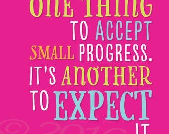 Small progress, by Michelle Spray 5x7, no frame, Small progress quote, Small progress PINK, accept small progress, expect small progress
