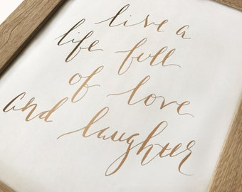 Live a Life Full of Love and Laughter Foil Print 5x7 or 8x10   Gold, Silver, Rose Gold, Light Pink, Ombre Silver Aqua
