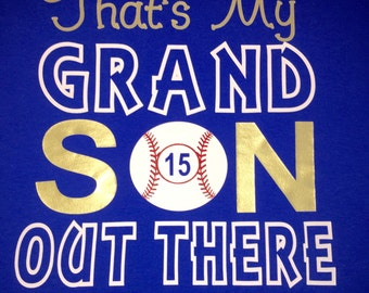 Baseball Grandma\Grandpa shirt.That's My Grandson Out There!
